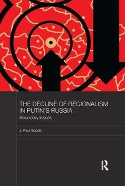 The Decline of Regionalism in Putin's Russia