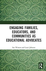 Engaging Families, Educators, and Communities as Educational Advocates