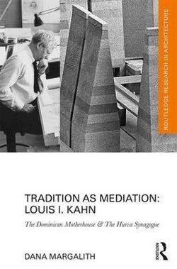 Tradition as Mediation: Louis I. Kahn