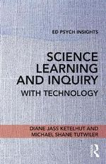 Science Learning and Inquiry with Technology