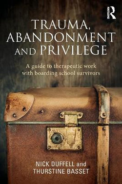 Trauma, Abandonment and Privilege