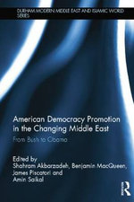 American Democracy Promotion in the Changing Middle East