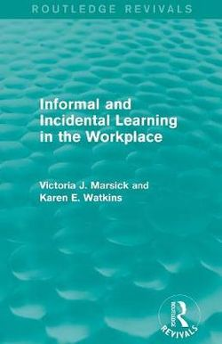 Informal and Incidental Learning in the Workplace (Routledge Revivals)