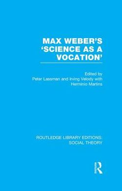 Max Weber's 'Science As a Vocation'