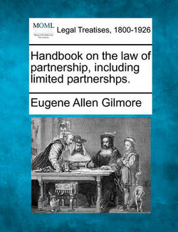 Handbook on the Law of Partnership, Including Limited Partnershps.