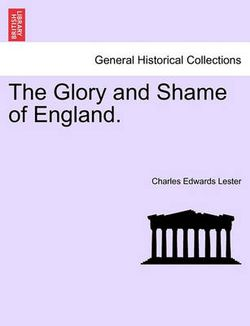The Glory and Shame of England.
