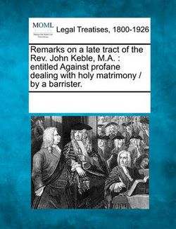 Remarks on a Late Tract of the Rev. John Keble, M.A.