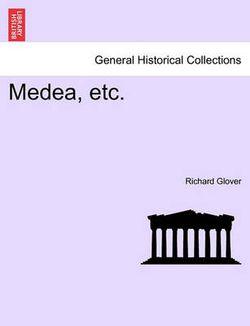 Medea, Etc.