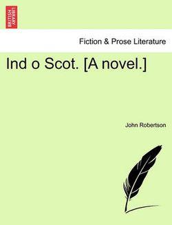 Ind O Scot. [A Novel.]