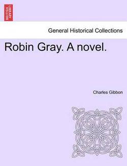 Robin Gray. a Novel.