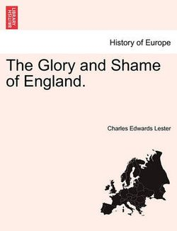 The Glory and Shame of England.