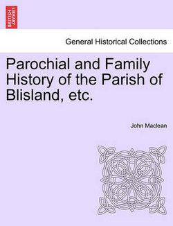 Parochial and Family History of the Parish of Blisland, Etc.