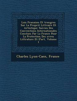 Lois Fran aises Et trang res Sur La Propri t Litt raire Et Artistique