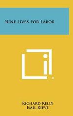 Nine Lives For Labor