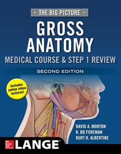 Gross Anatomy, Medical Course & Step 1 Review, Second Edition
