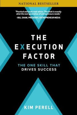 The Execution Factor: Master the One Skill That Drives Success