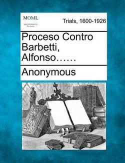 Proceso Contro Barbetti, Alfonso......