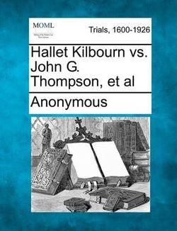 Hallet Kilbourn vs. John G. Thompson, et al