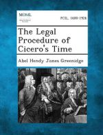 The Legal Procedure of Cicero's Time