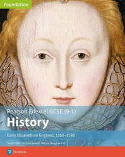 Edexcel GCSE (9-1) History Foundation Early Elizabethan England, 1558-88 Student Book