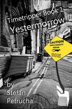 Timetripper Book One: Yestermorrow
