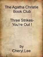 The Agatha Christie Book Club-Three Strikes-You're Out