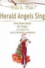 Hark The Herald Angels Sing Pure Sheet Music for Organ, Arranged by Lars Christian Lundholm