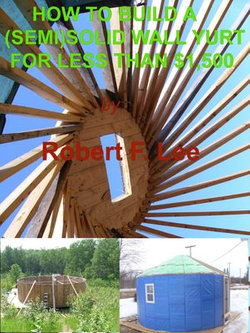 How To Build A (Semi) Solid Yurt For Under $1,500