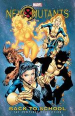 New Mutants: Back to School - the Complete Collection