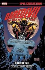 Daredevil Epic Collection: Root of Evil