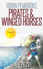 Robin Pembroke: Pirates & Winged Horses