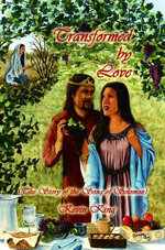 Transformed by Love (The Story of the Song of Solomon)