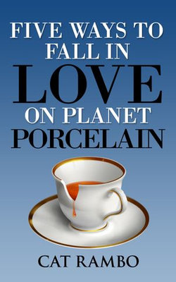 Five Ways to Fall in Love on Planet Porcelain
