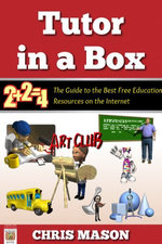 Tutor in a Box: The Guide to the Best Free Education Resources on the Internet