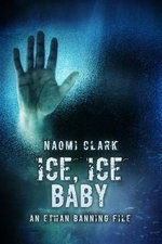 Ice, Ice, Baby (An Ethan Banning File)