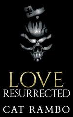 Love, Resurrected