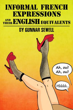 Informal French Expressions and their English Equivalents