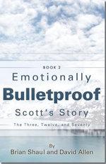 Emotionally Bulletproof - Scott's Story (Book 2)