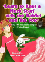 Learn To Knot A Neck Scarf With The Rabbit And The Fox