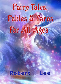 Fairy Tales, Fables & Yarns For All Ages