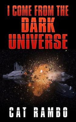 I Come From the Dark Universe