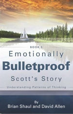 Emotionally Bulletproof - Scott's Story (Book 3)