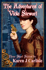 The Adventures of Viola Stewart: Three Short Stories