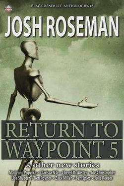 Black Denim Lit #8: Return to Waypoint 5