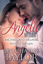 Angelic Wedding: Michael & Melanie
