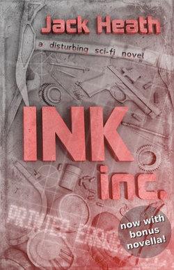 Ink, Inc: a disturbing sci-fi novel