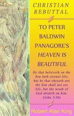 A Christian Rebuttal to Peter Baldwin Panagore's Heaven is Beautiful