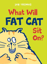 What Will Fat Cat Sit On?