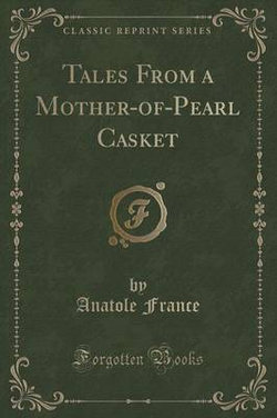 Tales from a Mother-Of-Pearl Casket (Classic Reprint)