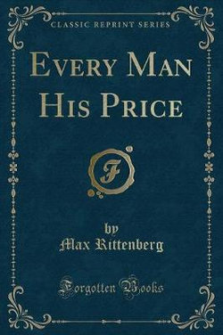 Every Man His Price (Classic Reprint)